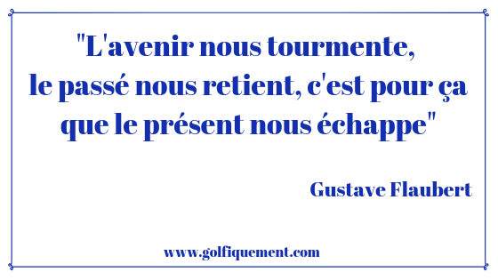 Citation Gustave Flaubert www.golfiquement.com