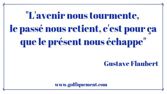 Citation Gustave Flaubert www.golfiquement.com